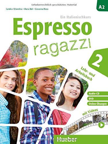 Espresso ragazzi 2: Ein Italienischkurs / Lehr- und Arbeitsbuch mit DVD und Audio-CD – Schulbuchausgabe