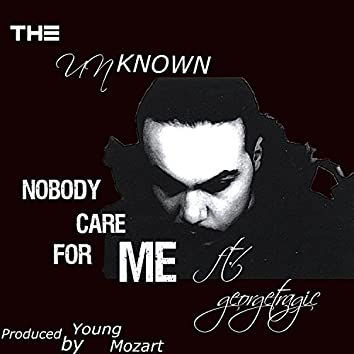 Nobody Care for Me (feat. georgetragic) - Single