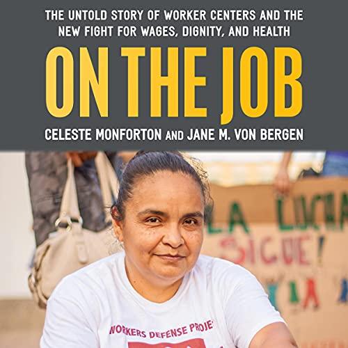 On the Job Audiobook By Celeste Monforton, Jane M. Von Bergen cover art