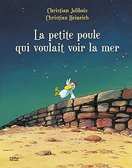 Les P'tites Poules - La petite poule qui voulait voir la mer (French Edition) by [Christian JOLIBOIS, Christian HEINRICH]