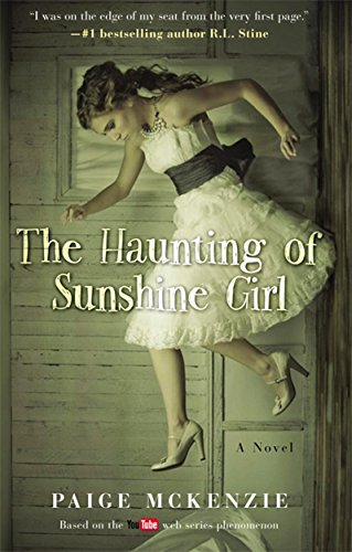 The Haunting of Sunshine Girl: Book One (The Haunting of Sunshine Girl Series 1)