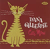 Cats' Meow by Dana Gillespie