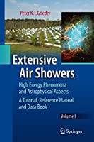 Extensive Air Showers: High Energy Phenomena and Astrophysical Aspects - A Tutorial, Reference Manual and Data Book