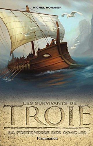 Les survivants de Troie (Tome 2) - La Forteresse des Oracles
