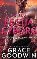 La sua bestia cyborg (Programma Spose Interstellari: La Colonia)