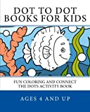 Dot To Dot Books For Kids Ages 4-8: Fun Coloring and Connect The Dots Book For Kids