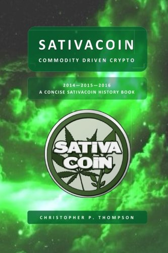 Sativacoin - Commodity Driven Crypto (A Concise Sativacoin History Book)