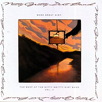 More Great Dirt: The Best Of The Nitty Gritty Dirt Band