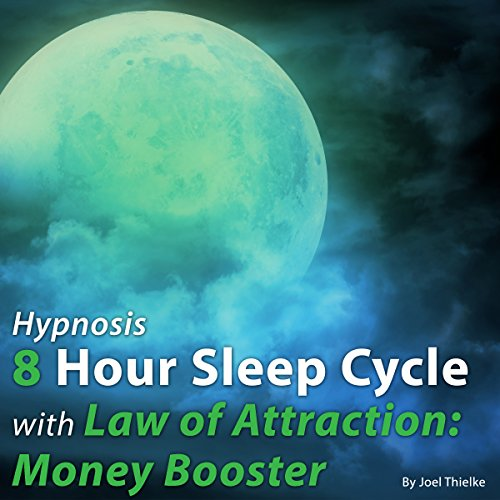 Hypnosis 8 Hour Sleep Cycle with Law of Attraction: Money Booster cover art