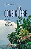 Image of Der Consigliere. Band 1: In den Fängen der Mafia (fischer krimi)