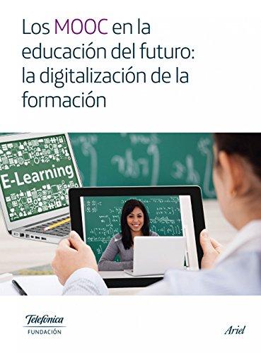 Los MOOC en la educación del futuro: la digitalización de la formación (Colección Fundación Telefónica)