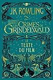 Les Animaux fantastiques - Les Crimes de Grindelwald - Le texte du film - Format Kindle - 9781781102619 - 12,99 €