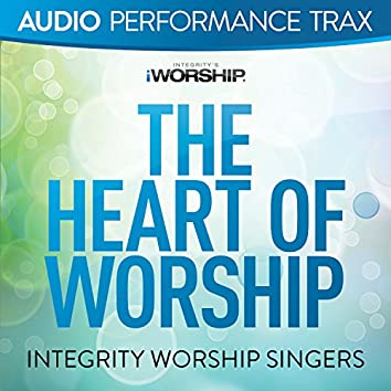 The Heart of Worship [Audio Performance Trax]