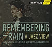 Remembering The Rain: Jazz [Valentin Radutiu; Benjamin Schaefer; Marcus Rieck] [HANSSLER CLASSIC: 93.331] by Valentin Radutiu