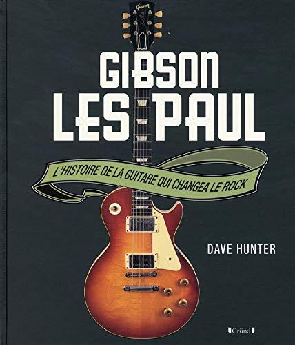 Gibson Les Paul: L'histoire de la guitare qui changea le rock