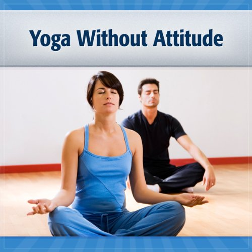 Yoga Without Attitude audiobook cover art