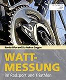 Wattmessung im Radsport und Triathlon - Hunter Allen