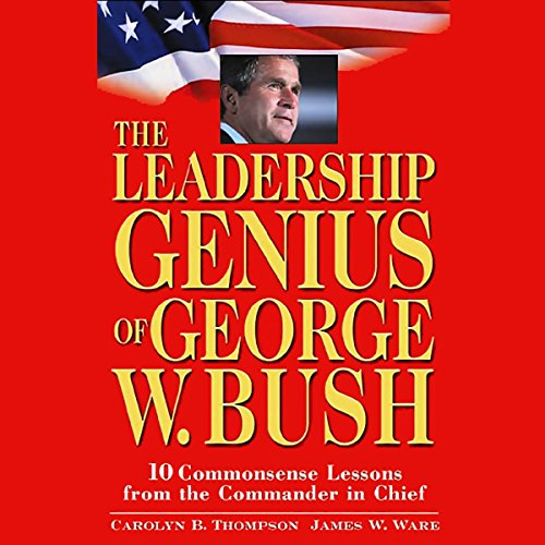 The Leadership Genius of George W. Bush audiobook cover art
