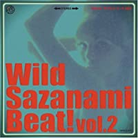 Wild Sazanami Beat! vol.2