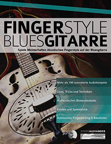 Fingerstyle Bluesgitarre: Solos und Fingerpicking für Akustische Bluesgitarre (Blues Gitarre spielen, Band 4)