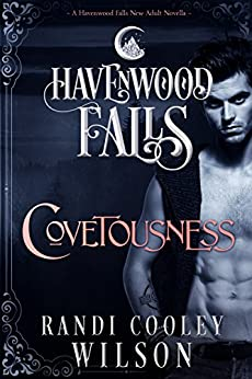 Covetousness (Havenwood Falls Book 4) by [Randi Cooley Wilson, Havenwood Falls Collective, Kristie Cook, Liz Ferry]
