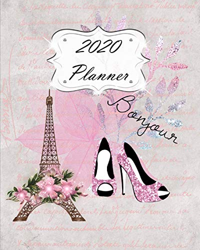 2020 Planner: Paris Daily, Weekly & Monthly Calendars   January through December   Eiffel Tower Pink Shoes Fashion