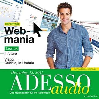 ADESSO Audio - Il futuro. 12/2011     Italienisch lernen Audio - Das Futur              Autor:                                                                                                                                 div.                               Sprecher:                                                                                                                                 div.                      Spieldauer: 58 Min.     2 Bewertungen     Gesamt 4,0