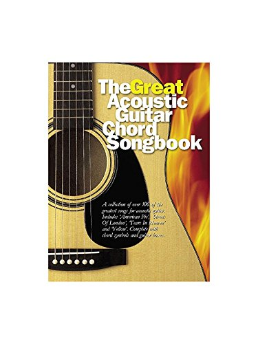 The Great Acoustic Guitar Chord Songbook. For Testi e accordi(con le griglie degli accordi