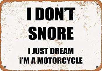 Retro Tin Sign I Don t Snore I Just Dream I m a Motorcycle Vintage Aluminum Sign for Backyard Home Poster Kitchen Restaurant Coffee Wall Decor 8x12 Inch