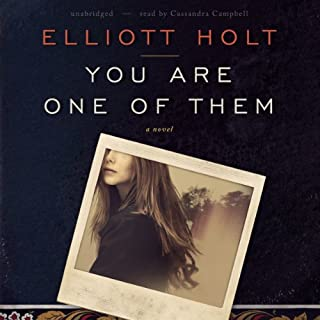 You Are One of Them                   By:                                                                                                                                 Elliott Holt                               Narrated by:                                                                                                                                 Cassandra Campbell                      Length: 8 hrs and 26 mins     471 ratings     Overall 3.6