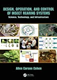 Design, Operation, and Control of Insect Rearing Systems: Science, Technology, and Infrastructure