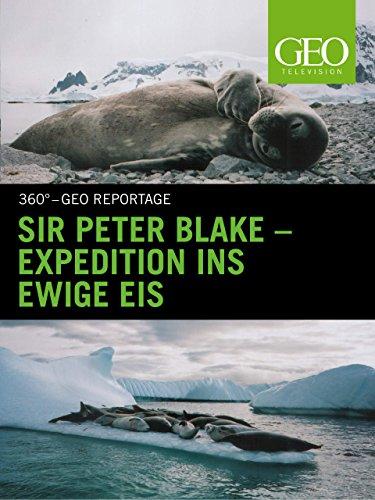 Sir Peter Blake - Expedition ins ewige Eis