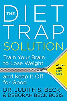 The Diet Trap Solution: Train Your Brain to Lose Weight and Keep It Off for Good by [Deborah Beck  Busis]