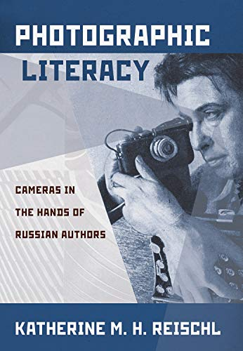 Price comparison product image Photographic Literacy: Cameras in the Hands of Russian Authors