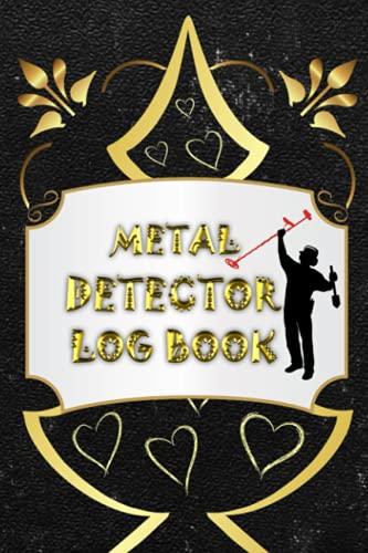 Libro de registros de detector de metales: un libro de registro diseñado profesionalmente para detectoristas, cazadores de reliquias y excavadores de ... encontrados y notas de diario rayado.