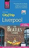 Reise Know-How CityTrip Liverpool: Reiseführer mit Stadtplan und kostenloser Web-App