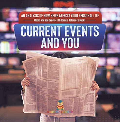 Current Events and You | An Analysis of How News Affects Your Personal Life | Media...