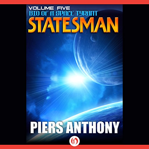Statesman                   By:                                                                                                                                 Piers Anthony                               Narrated by:                                                                                                                                 Basil Sands                      Length: 12 hrs and 55 mins     38 ratings     Overall 4.6
