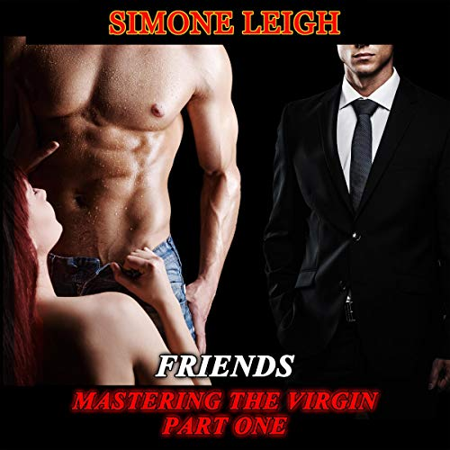 Friends: A Tale of BDSM, Ménage Erotic Romance audiobook cover art