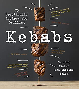 Kebabs  75 Recipes for Grilling