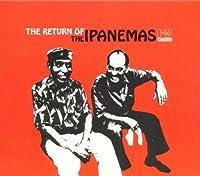 Return of the Ipanemas