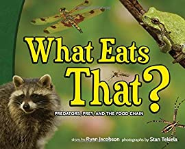 What Eats That?: Predators, Prey, and the Food Chain (Wildlife Picture Books)