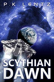 Scythian Dawn: Book 1 by [P.K. Lentz]