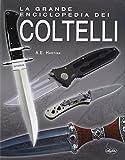 la grande enciclopedia dei coltelli