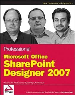 Professional Microsoft Office SharePoint Designer 2007 (Wrox Programmer to Programmer)