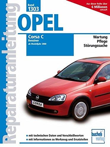 Opel Corsa C - Benziner, alle Otto-Motoren, Bj. 2000-2006: alle Otto-Motoren Baujahre 2000-2006 (Reparaturanleitungen)