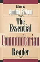 The Essential Communitarian Reader (Rights & Responsibilities)
