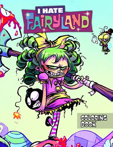 I Hate Fairyland Coloring Book: A Cool Coloring Book With Many Illustrations Of I Hate Fairyland For Fans of All Ages To Relax And Relieve Stress.