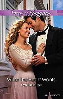 What The Heart Wants by [Cynthia Reese]