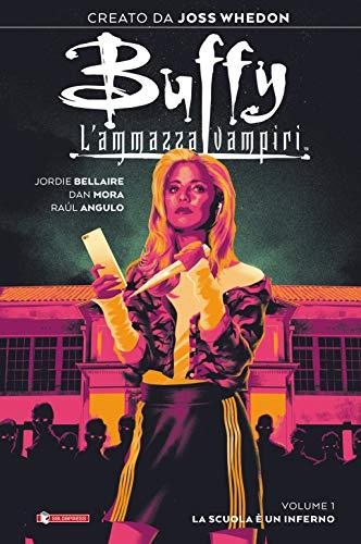 Buffy. L'ammazzavampiri. La scuola è un inferno (Vol. 1)